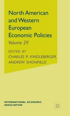 North American and Western European Economic Policies - International Economic Association Series (Hardback)