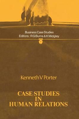 Case Studies in Human Relations - Business Case Studies (Paperback)