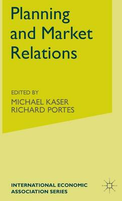 Planning and Market Relations - International Economic Association Series (Hardback)