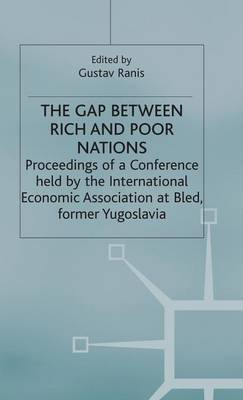 The Gap Between Rich and Poor Nations - International Economic Association Series (Hardback)