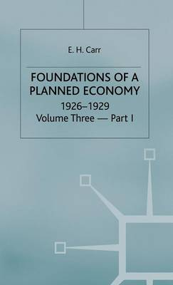 A History of Soviet Russia: Section 4, v. 3, Pt. 1: Foundations of a Planned Economy 1926-29 (Hardback)