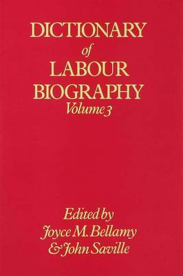 Dictionary of Labour Biography: v. 3 (Hardback)