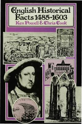 English Historical Facts 1485-1603 - Palgrave Historical and Political Facts (Hardback)