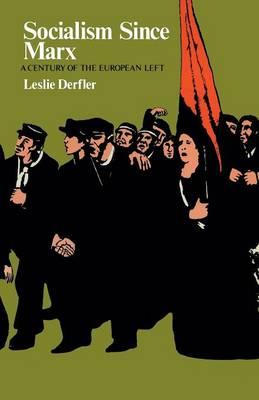 Socialism Since Marx: A Century of the European Left (Paperback)
