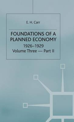 A History of Soviet Russia: Section 3, v. 3, Pt. 2: Foundations of a Planned Economy 1926-29 (Hardback)
