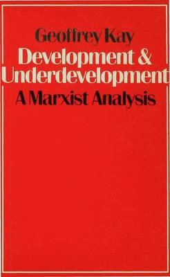 Development and Underdevelopment: A Marxist Analysis (Paperback)