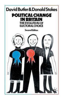 Political Change In Britain: The Evolution Of Electoral Choice (Paperback)