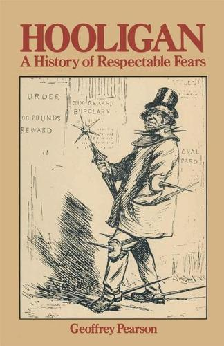 Hooligan: A history of respectable fears (Paperback)