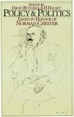 Policy and Politics: Essays in Honour of Norman Chester (Hardback)