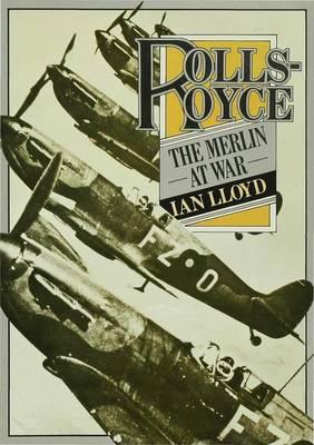 Rolls-Royce: The Merlin at War (Hardback)