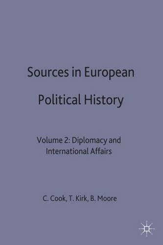 Sources in European Political History: Volume 2: Diplomacy and International Affairs (Hardback)