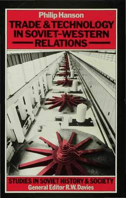 Trade and Technology in Soviet-Western Relations - Studies in Soviet History and Society (Hardback)