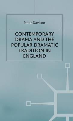 Contemporary Drama and the Popular Dramatic Tradition in England (Hardback)