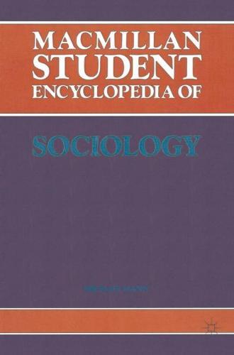 Macmillan Student Encyclopedia of Sociology (Paperback)