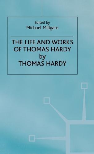 The Life and Work of Thomas Hardy (Hardback)