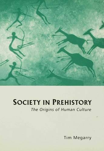 Society in Prehistory: The Origins of Human Culture (Hardback)