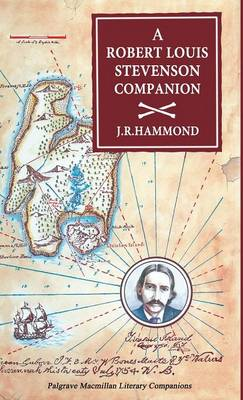 A Robert Louis Stevenson Companion: A Guide to the Novels, Essays and Short Stories - Literary Companions (Hardback)