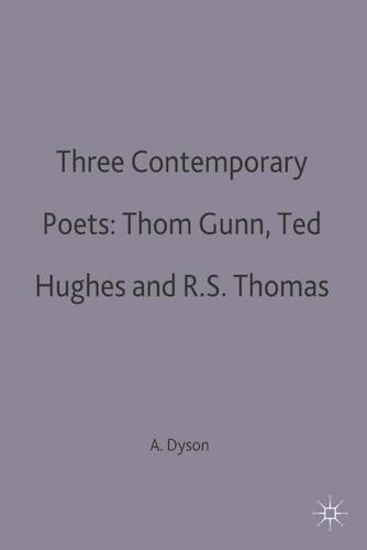 Three Contemporary Poets: Thom Gunn, Ted Hughes and R.S. Thomas - Casebooks Series (Paperback)