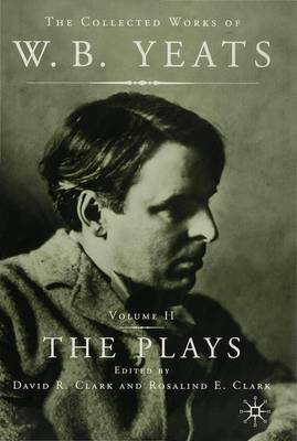 The Plays - The Collected Works of W.B. Yeats (Hardback)