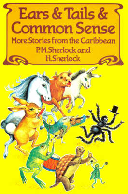 Ears and Tails and Common Sense: More Stories from the Caribbean (Hardback)