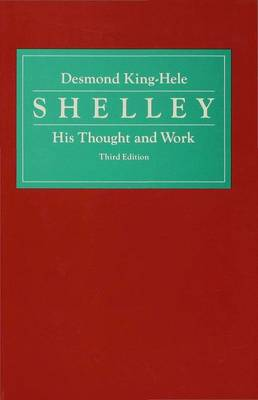 Shelley: His Thought and Work (Hardback)