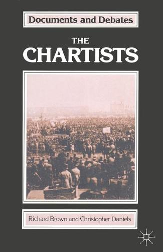 The Chartists - Documents and Debates (Paperback)