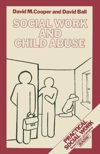 Social Work and Child Abuse - Practical Social Work Series (Paperback)