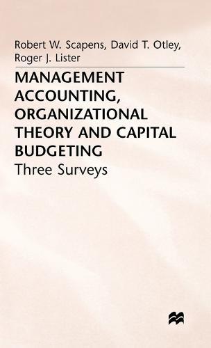 Management Accounting, Organizational Theory and Capital Budgeting: Management Accounting, Organizational Theory and Capital Budgeting: 3Surveys Three Surveys (Hardback)