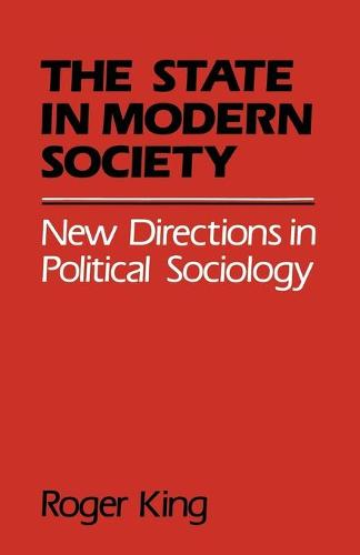 State in Modern Society: New Directions in Political Sociology (Paperback)