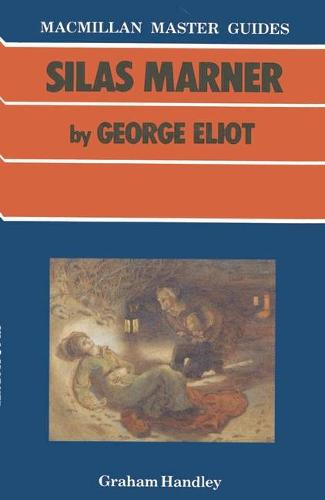 Silas Marner by George Eliot - Palgrave Master Guides (Paperback)