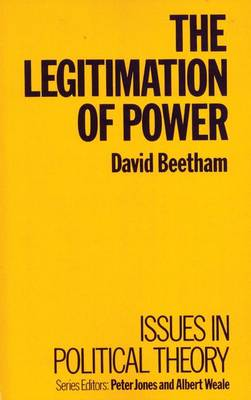 The Legitimation of Power - Issues in political theory (Paperback)