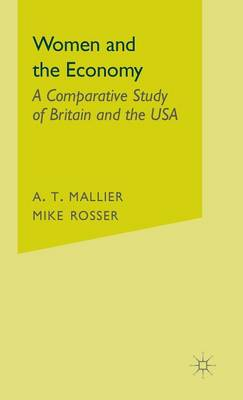 Women and the Economy: A Comparative Study of Britain and the USA (Hardback)