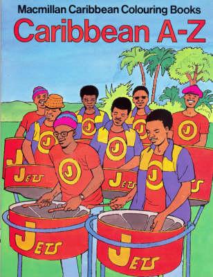 Caribbean A.-Z.: Colouring Book - Macmillan Caribbean colouring books (Hardback)