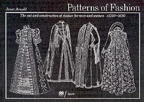 Patterns of Fashion 3: 1560 - 1620 (Paperback)