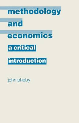 Methodology and Economics: A Critical Introduction (Paperback)