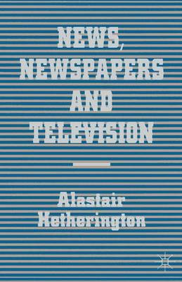 News, Newspapers and Television (Paperback)