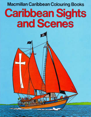 Caribbean Sights and Scenes: Colouring Book - Macmillan Caribbean colouring books (Paperback)