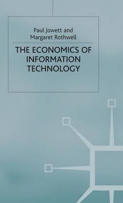The Economics of Information Technology (Hardback)