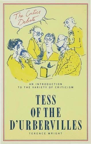 The Critics Debate: Tess Of The D'urbervilles (Hardback)