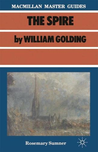 Golding: The Spire - Macmillan Master Guides (Paperback)