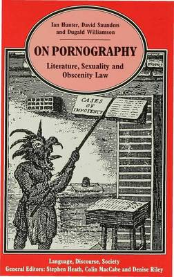 On Pornography: Literature, Sexuality and Obscenity Law - Language, Discourse, Society (Hardback)