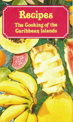 Recipes: The Cooking of the Caribbean Islands (Spiral bound)