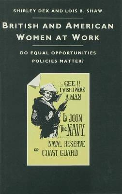 British And American Women At Work: Do Equal Opportunities Policies Matter? (Hardback)