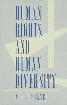 Human Rights and Human Diversity: An Essay in the Philosophy of Human Rights (Hardback)