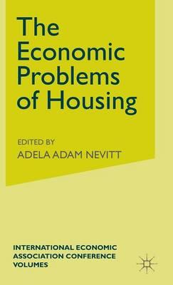 The Economic Problems of Housing - International Economic Association Series (Hardback)