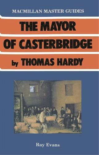 The Mayor of Casterbridge by Thomas Hardy - Palgrave Master Guides (Paperback)