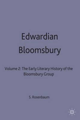 Edwardian Bloomsbury: v. 2: The Early Literary History of the Bloomsbury Group (Hardback)