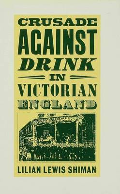 Crusade against Drink in Victorian England (Hardback)