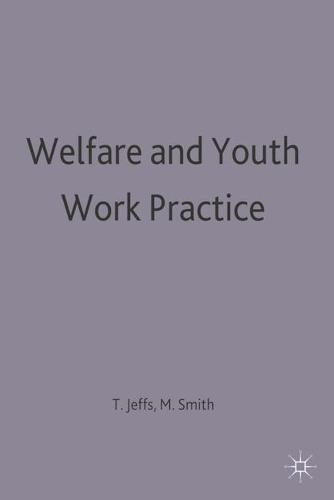 Welfare and Youth Work Practice (Paperback)