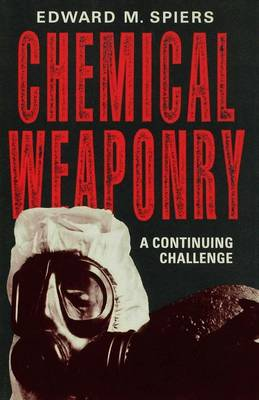 Chemical Weaponry: A Continuing Challenge (Hardback)